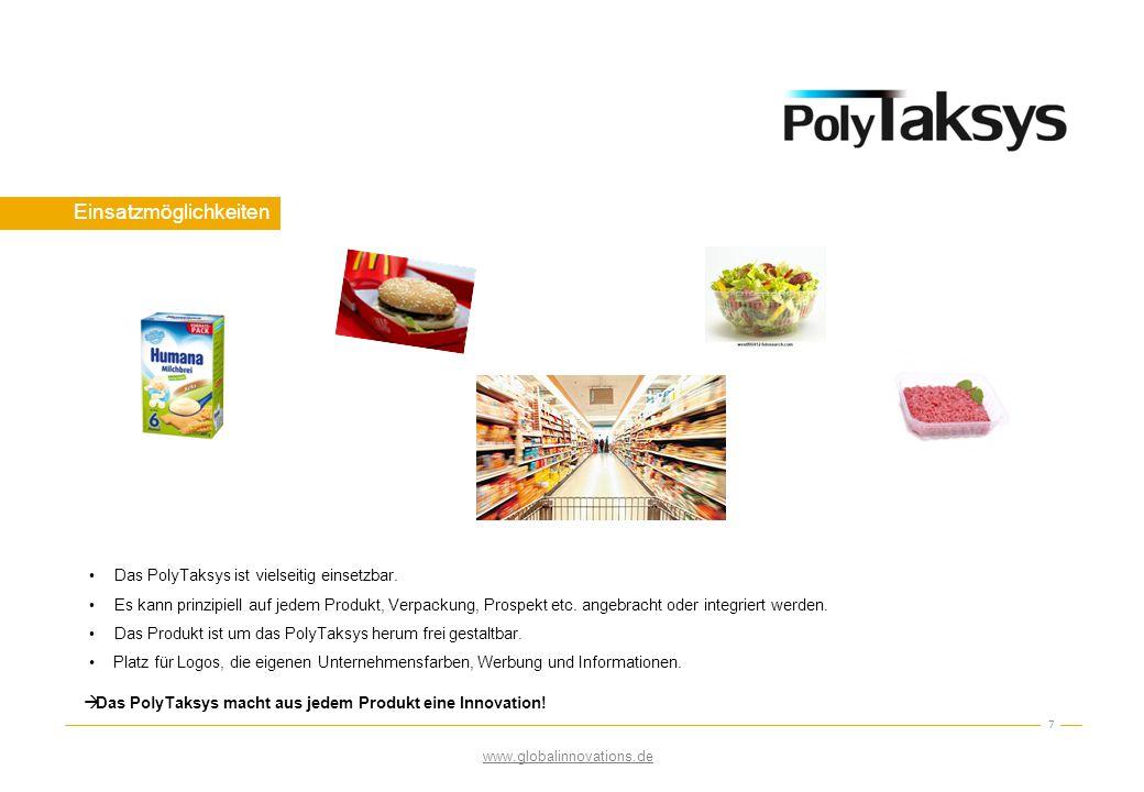 Einsatzmöglichkeiten 7 Das PolyTaksys ist vielseitig einsetzbar. Es kann prinzipiell auf jedem Produkt, Verpackung, Prospekt etc. angebracht oder inte