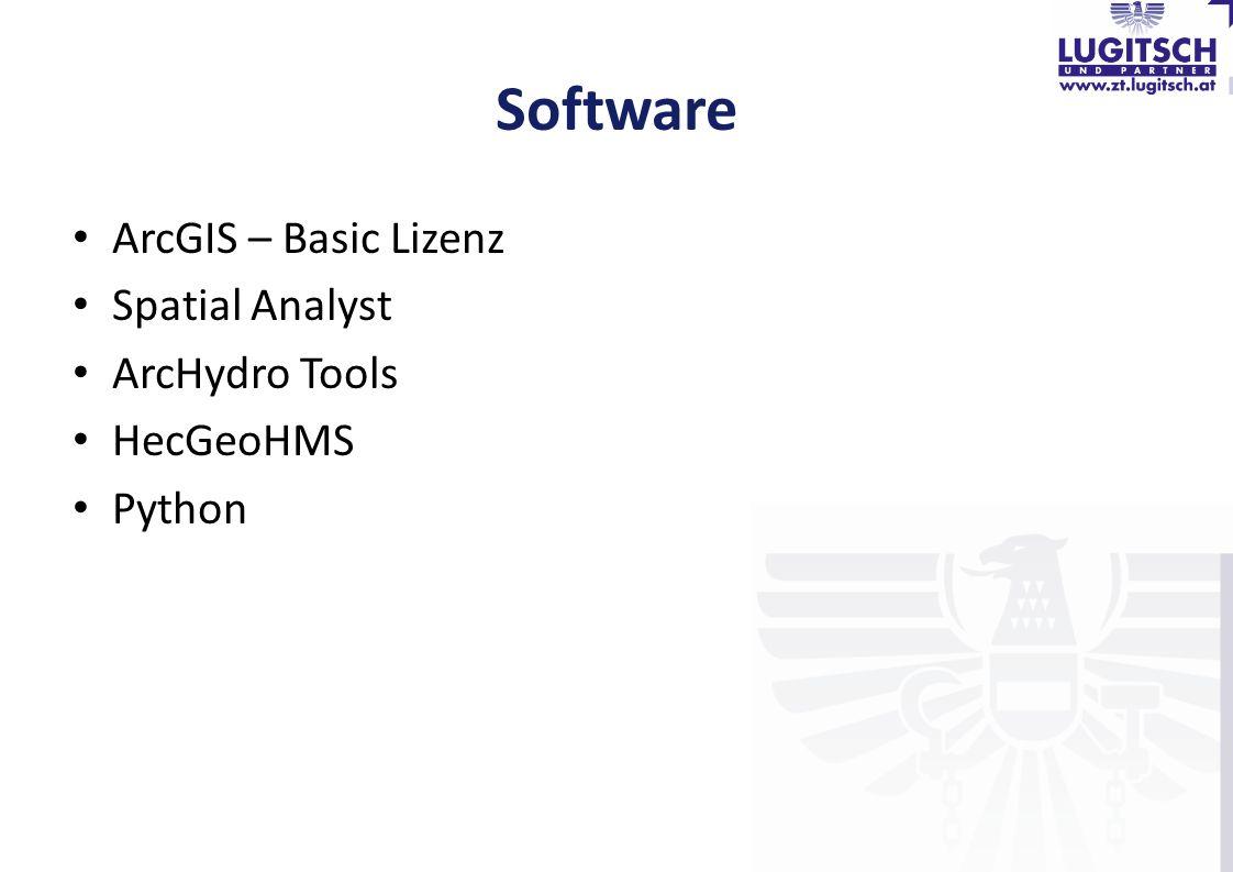 Software ArcGIS – Basic Lizenz Spatial Analyst ArcHydro Tools HecGeoHMS Python