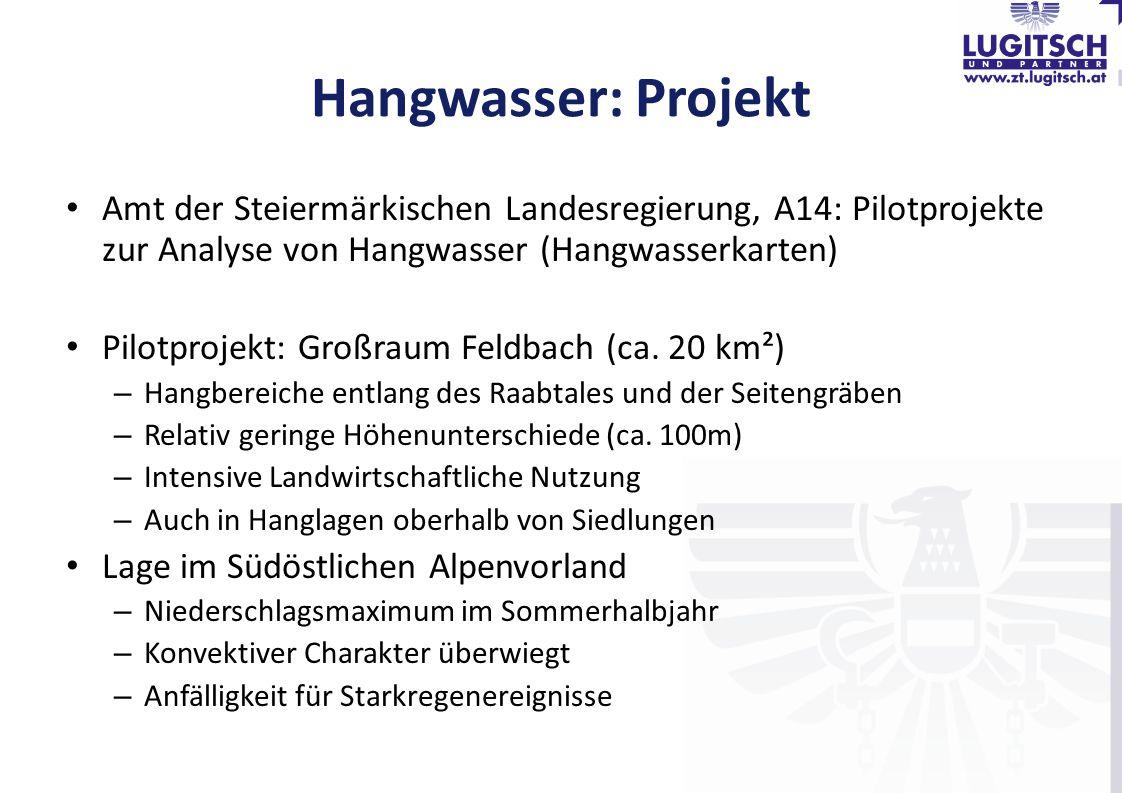 Hangwasser: Projekt Amt der Steiermärkischen Landesregierung, A14: Pilotprojekte zur Analyse von Hangwasser (Hangwasserkarten) Pilotprojekt: Großraum