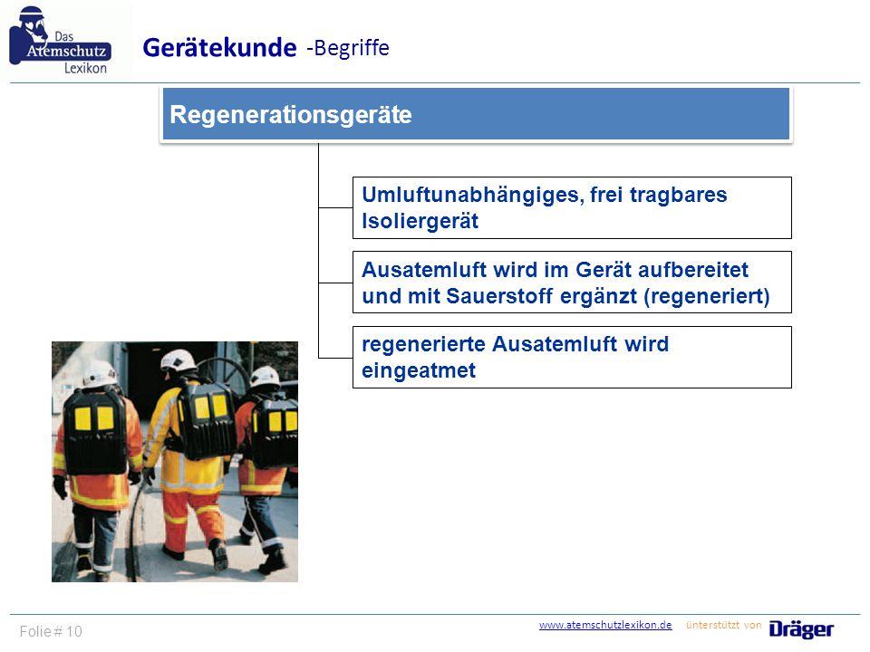 www.atemschutzlexikon.dewww.atemschutzlexikon.de ünterstützt von Folie # 10 Umluftunabhängiges, frei tragbares Isoliergerät Ausatemluft wird im Gerät