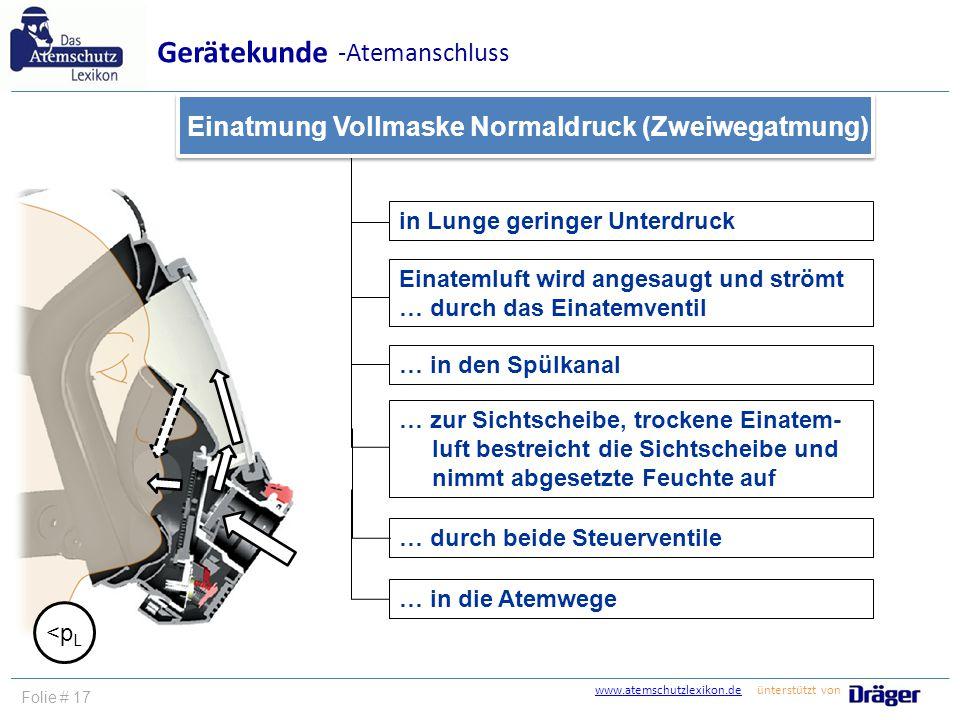 www.atemschutzlexikon.dewww.atemschutzlexikon.de ünterstützt von Folie # 17 in Lunge geringer Unterdruck Einatemluft wird angesaugt und strömt … durch