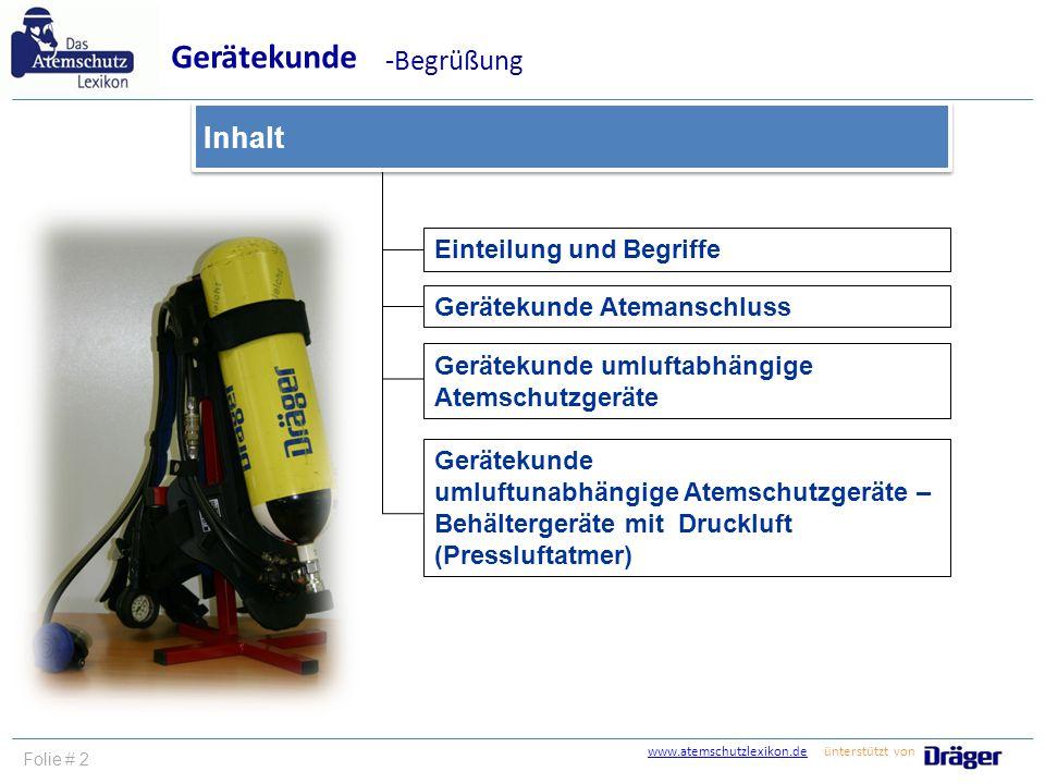 www.atemschutzlexikon.dewww.atemschutzlexikon.de ünterstützt von Folie # 3 Einteilung und Begriffe Gerätekunde