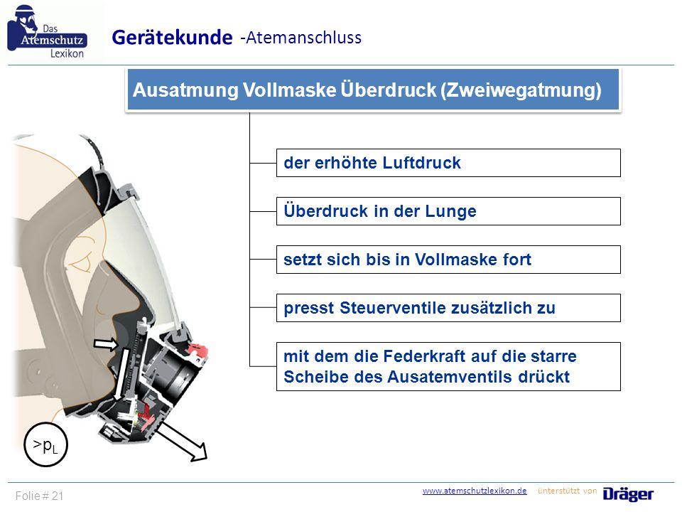 www.atemschutzlexikon.dewww.atemschutzlexikon.de ünterstützt von Folie # 21 der erhöhte Luftdruck Überdruck in der Lunge presst Steuerventile zusätzli