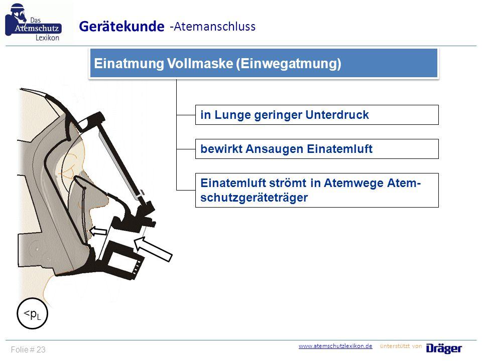 www.atemschutzlexikon.dewww.atemschutzlexikon.de ünterstützt von Folie # 24 in Atemorganen geringer Überdruck setzt sich bis in Vollmaske fort Ausatmung Vollmaske (Einwegatmung) Gerätekunde -Atemanschluss feuchte Ausatemluft strömt in Regenerationsgerät >p L