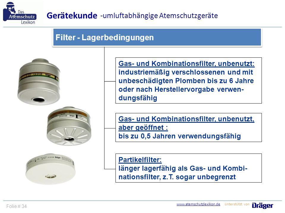 www.atemschutzlexikon.dewww.atemschutzlexikon.de ünterstützt von Folie # 34 Gas- und Kombinationsfilter, unbenutzt: industriemäßig verschlossenen und