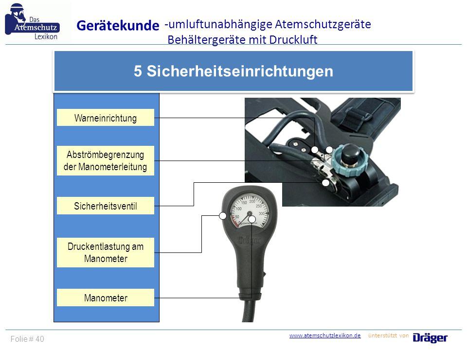 www.atemschutzlexikon.dewww.atemschutzlexikon.de ünterstützt von Folie # 40 Gerätekunde 5 Sicherheitseinrichtungen Warneinrichtung Manometer Sicherhei