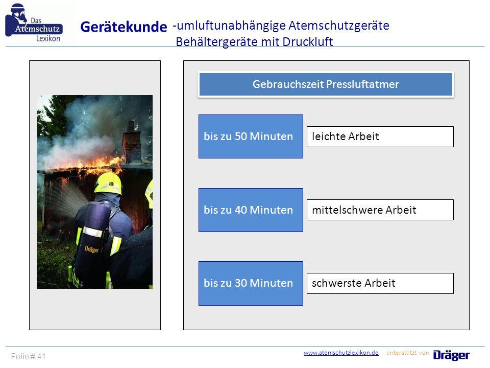www.atemschutzlexikon.dewww.atemschutzlexikon.de ünterstützt von Folie # 41 Gerätekunde -umluftunabhängige Atemschutzgeräte Behältergeräte mit Drucklu