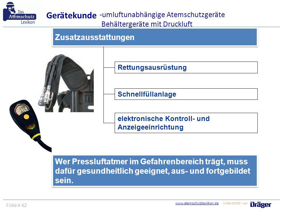 www.atemschutzlexikon.dewww.atemschutzlexikon.de ünterstützt von Folie # 43 Behältergerät mit Druckluft Normaldruck Gerätekunde