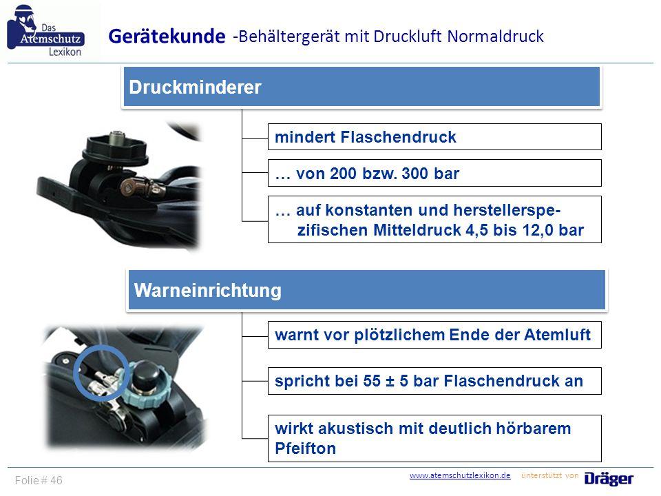 www.atemschutzlexikon.dewww.atemschutzlexikon.de ünterstützt von Folie # 46 mindert Flaschendruck Druckminderer Gerätekunde … von 200 bzw. 300 bar … a