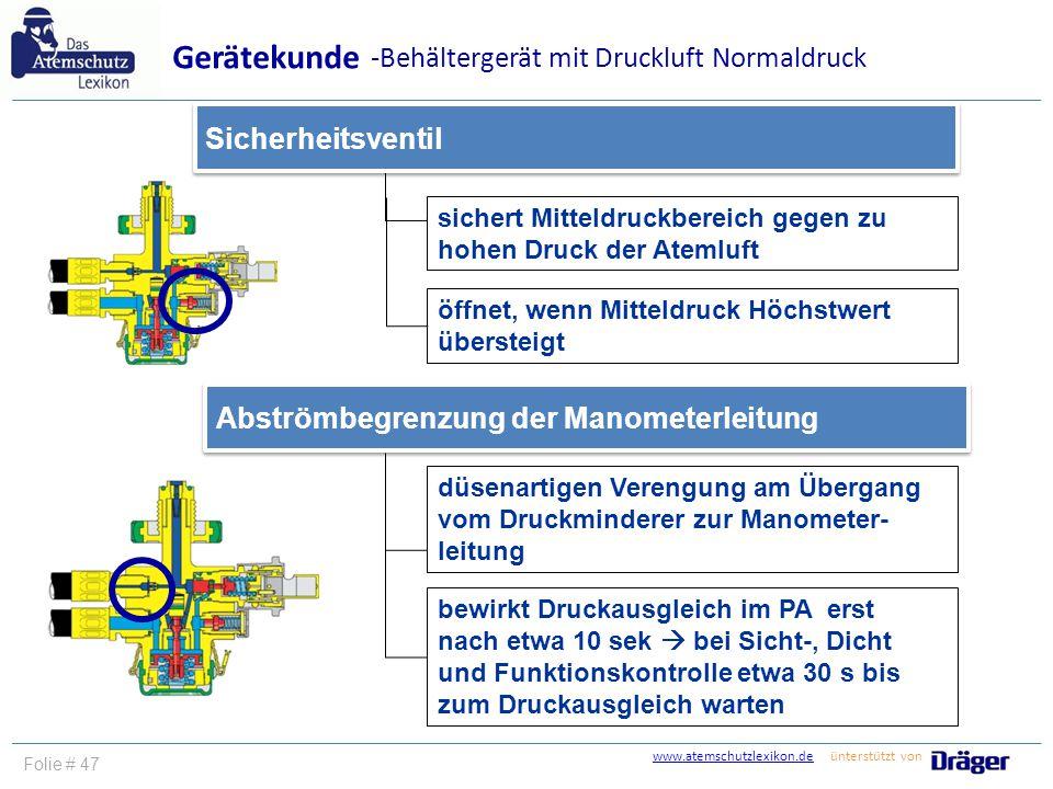 www.atemschutzlexikon.dewww.atemschutzlexikon.de ünterstützt von Folie # 47 sichert Mitteldruckbereich gegen zu hohen Druck der Atemluft Sicherheitsve