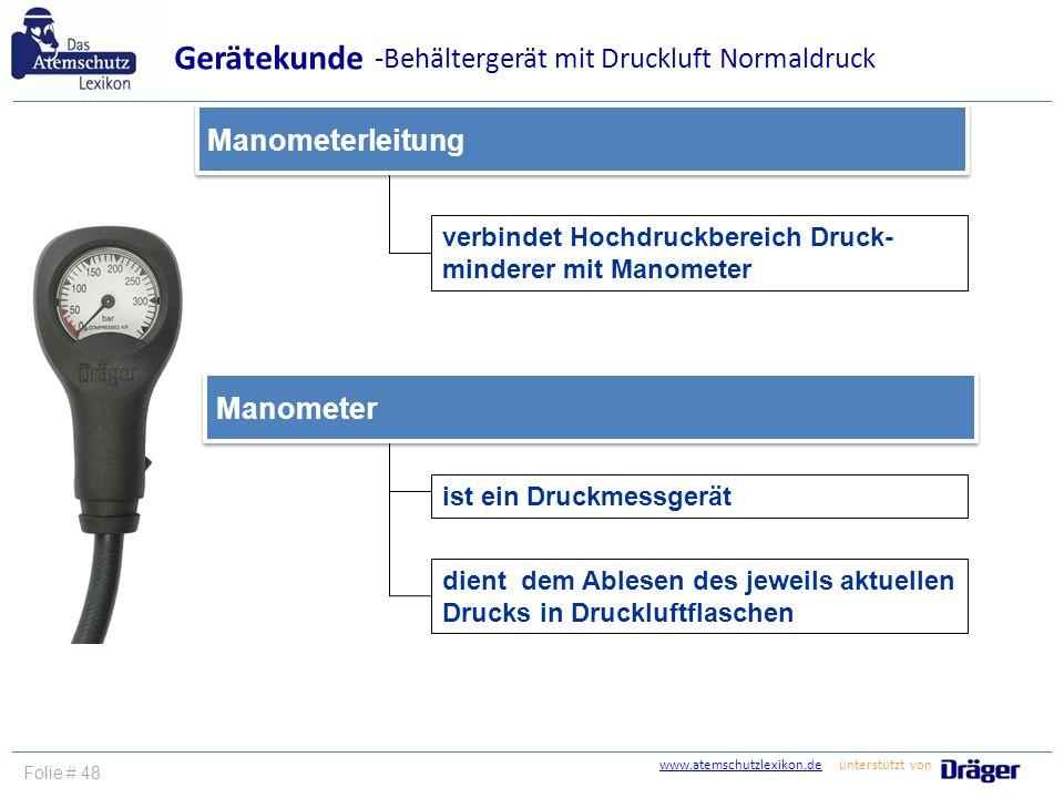 www.atemschutzlexikon.dewww.atemschutzlexikon.de ünterstützt von Folie # 48 verbindet Hochdruckbereich Druck- minderer mit Manometer Manometerleitung
