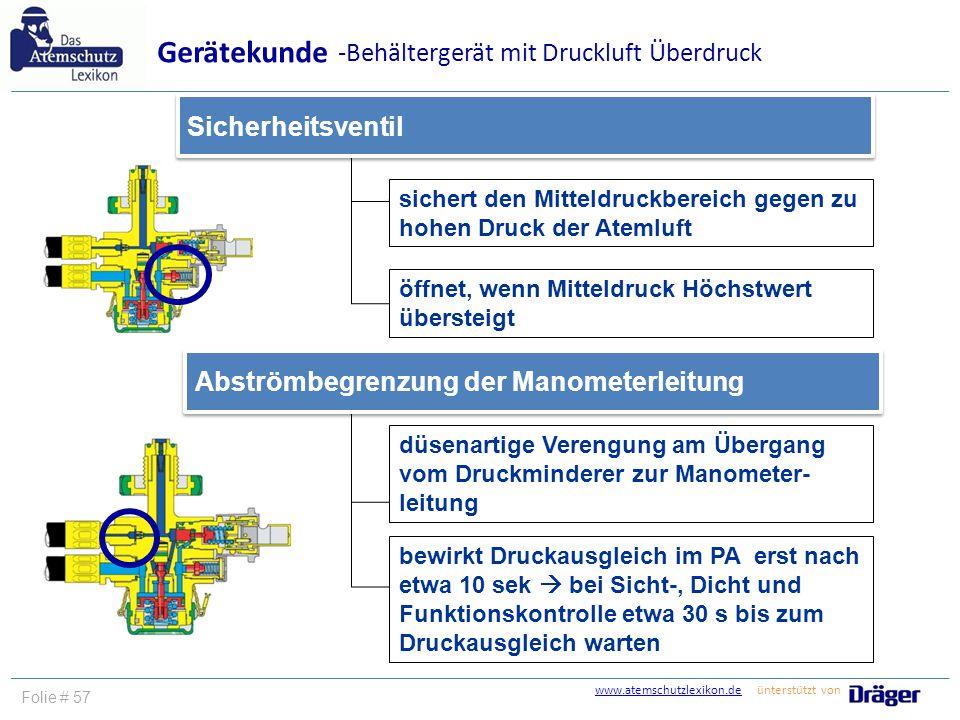 www.atemschutzlexikon.dewww.atemschutzlexikon.de ünterstützt von Folie # 57 sichert den Mitteldruckbereich gegen zu hohen Druck der Atemluft Sicherhei
