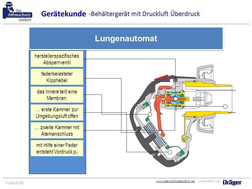 www.atemschutzlexikon.dewww.atemschutzlexikon.de ünterstützt von Folie # 60 Gerätekunde Lungenautomat … erste Kammer zur Umgebungsluft offen das Inner