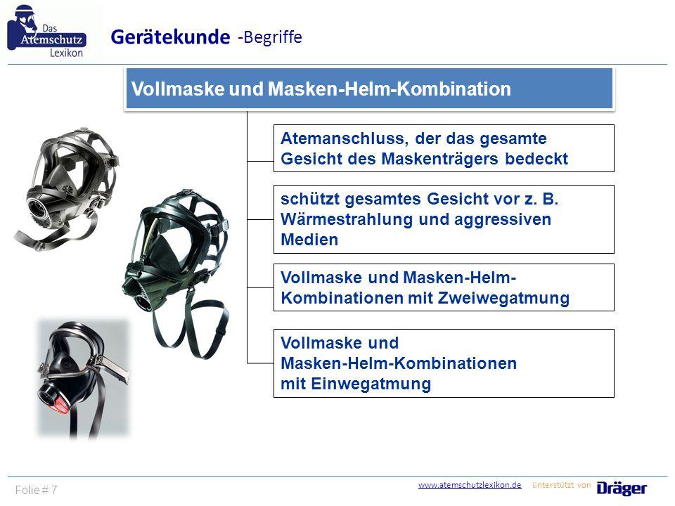 www.atemschutzlexikon.dewww.atemschutzlexikon.de ünterstützt von Folie # 7 Atemanschluss, der das gesamte Gesicht des Maskenträgers bedeckt schützt ge
