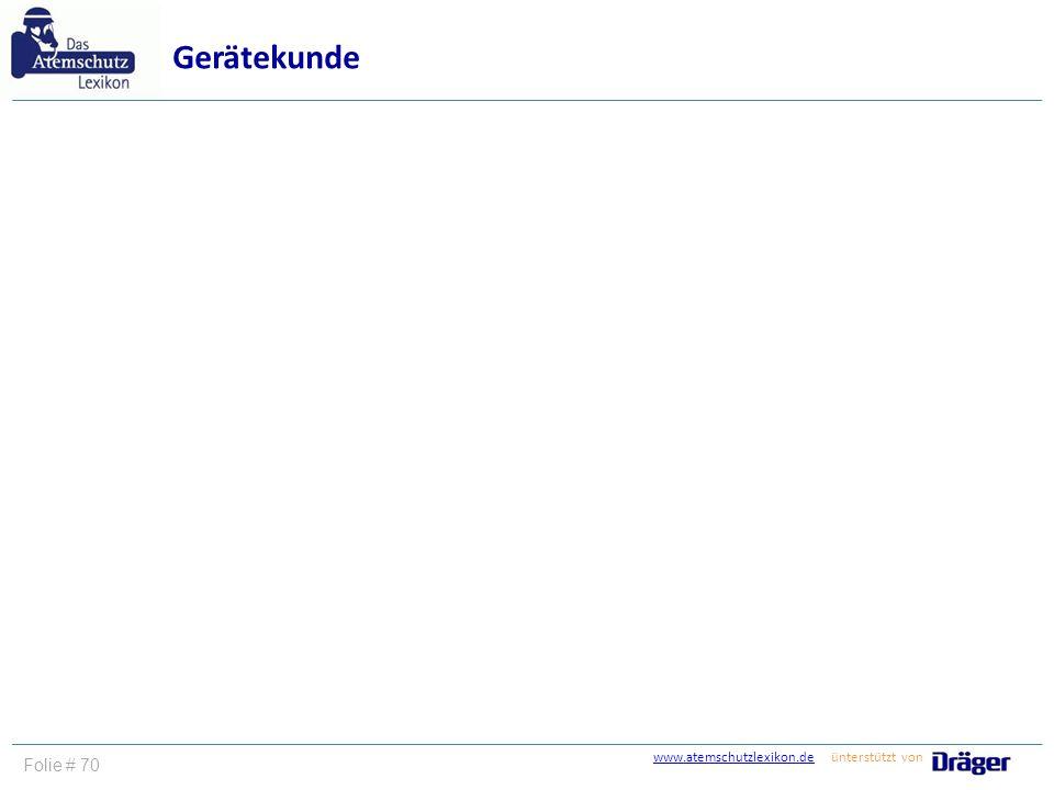 www.atemschutzlexikon.dewww.atemschutzlexikon.de ünterstützt von Folie # 70 Gerätekunde