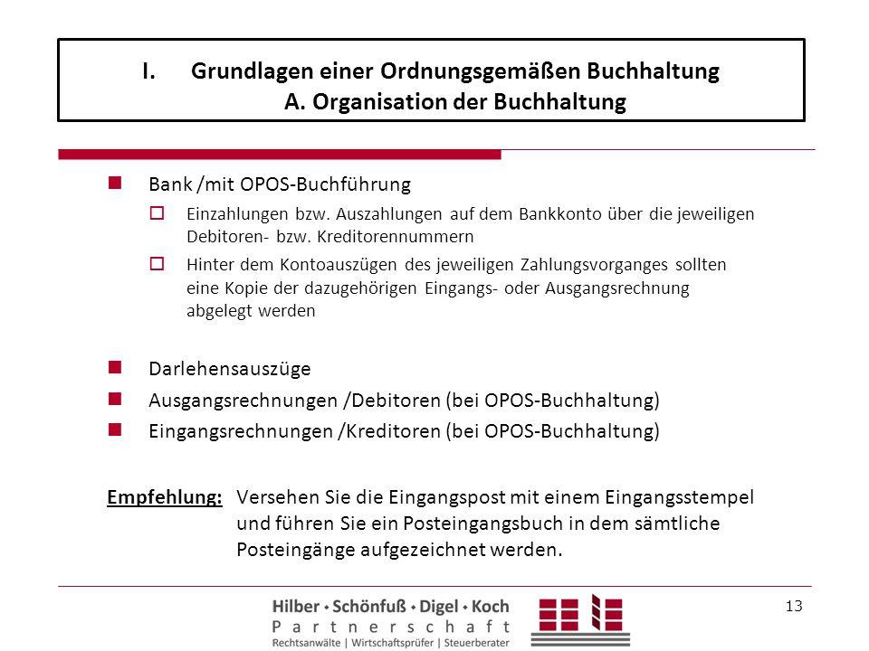 Bank /mit OPOS-Buchführung  Einzahlungen bzw. Auszahlungen auf dem Bankkonto über die jeweiligen Debitoren- bzw. Kreditorennummern  Hinter dem Konto