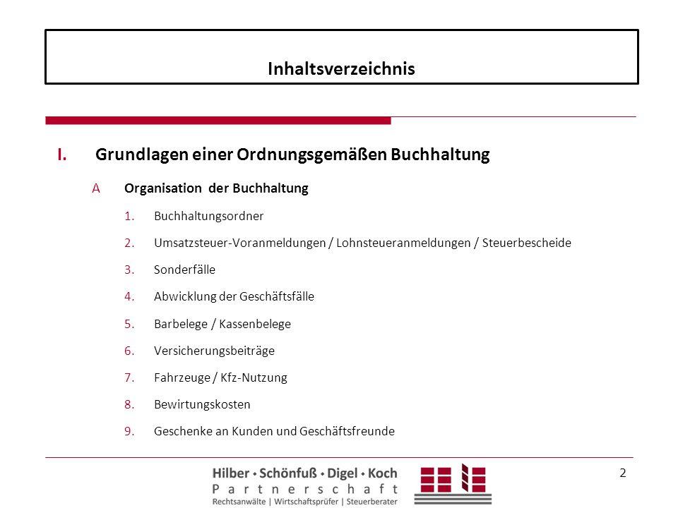 Inhaltsverzeichnis I.Grundlagen einer Ordnungsgemäßen Buchhaltung AOrganisation der Buchhaltung 1.Buchhaltungsordner 2.Umsatzsteuer-Voranmeldungen / L