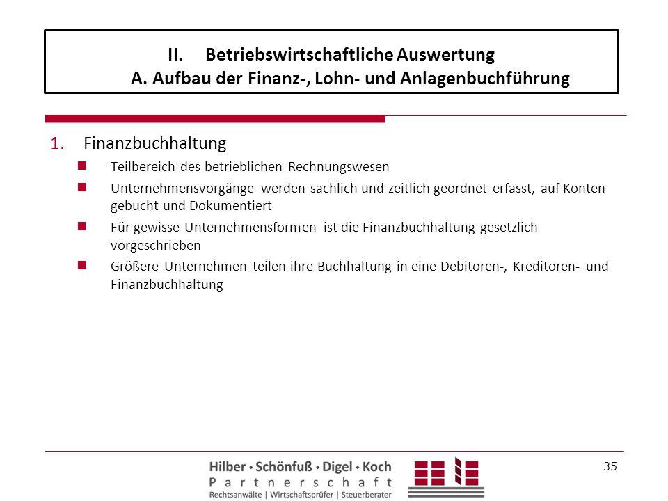 1.Finanzbuchhaltung Teilbereich des betrieblichen Rechnungswesen Unternehmensvorgänge werden sachlich und zeitlich geordnet erfasst, auf Konten gebuch