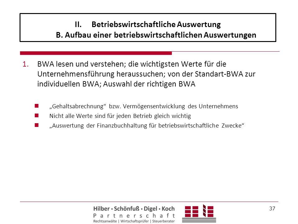 1.BWA lesen und verstehen; die wichtigsten Werte für die Unternehmensführung heraussuchen; von der Standart-BWA zur individuellen BWA; Auswahl der ric