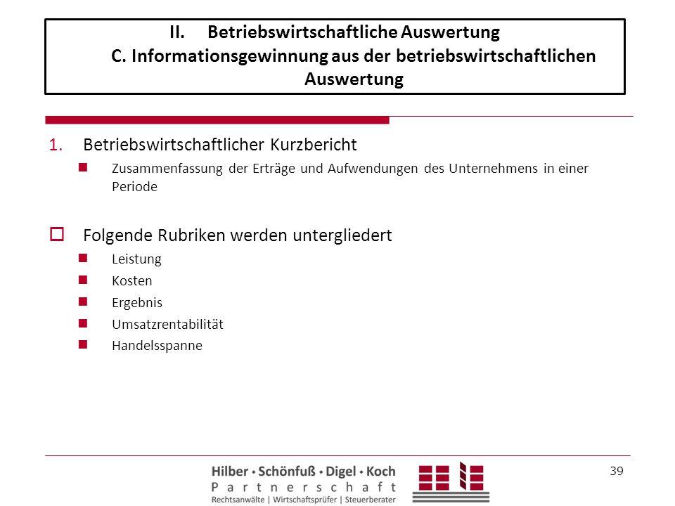 1.Betriebswirtschaftlicher Kurzbericht Zusammenfassung der Erträge und Aufwendungen des Unternehmens in einer Periode  Folgende Rubriken werden unter