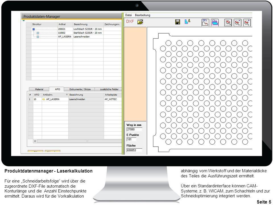 """Seite 5 Produktdatenmanager - Laserkalkulation Für eine """"Schneidarbeitsfolge"""" wird über die zugeordnete DXF-File automatisch die Konturlänge und die A"""