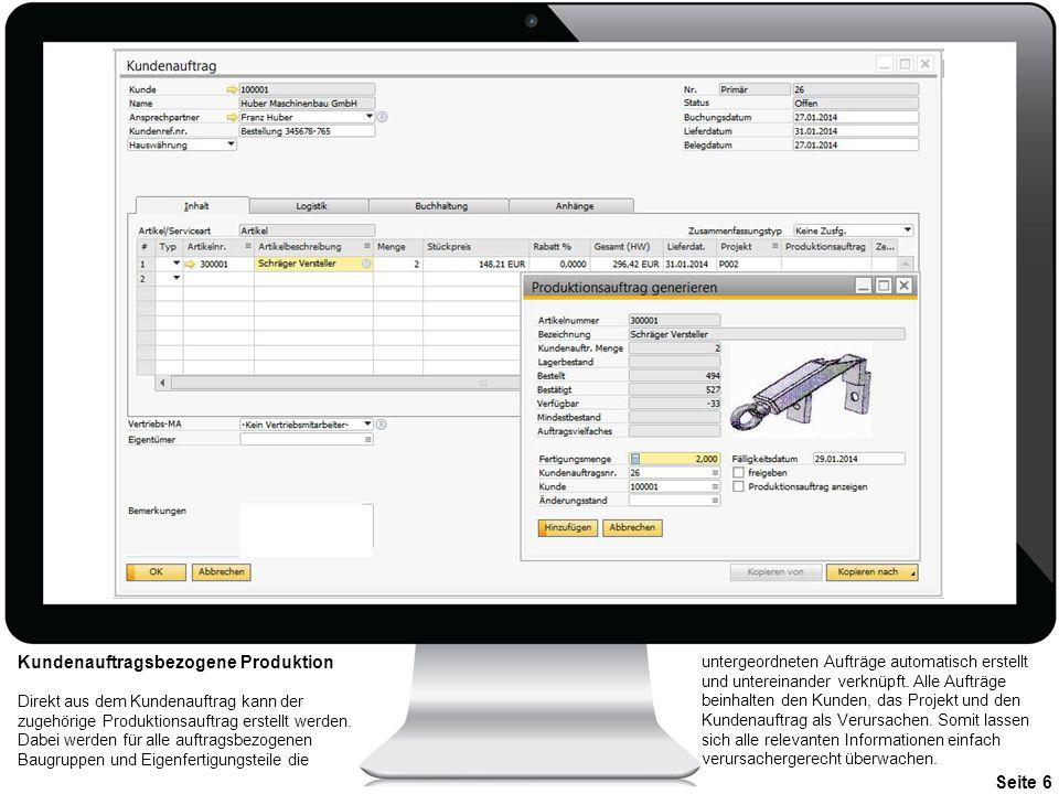 Seite 6 Kundenauftragsbezogene Produktion Direkt aus dem Kundenauftrag kann der zugehörige Produktionsauftrag erstellt werden. Dabei werden für alle a