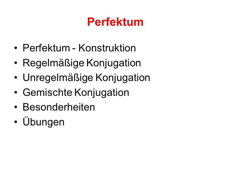 Besonderheiten Einige Verben bilden Perfektum ohne Präffix ge-.