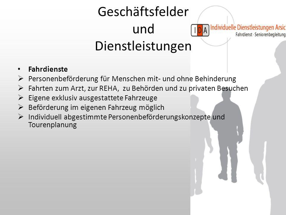 Geschäftsfelder und Dienstleistungen Fahrdienste  Personenbeförderung für Menschen mit- und ohne Behinderung  Fahrten zum Arzt, zur REHA, zu Behörde
