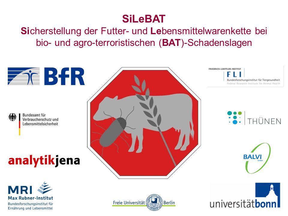 SiLeBAT Sicherstellung der Futter- und Lebensmittelwarenkette bei bio- und agro-terroristischen (BAT)-Schadenslagen