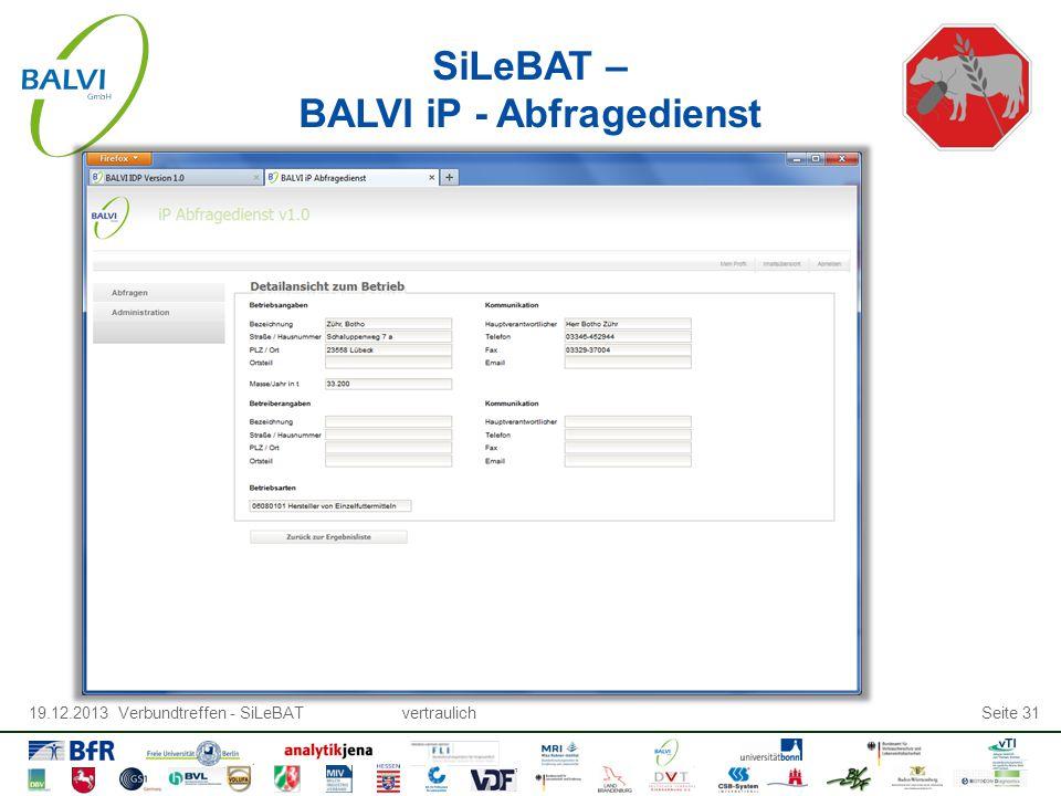 19.12.2013 Verbundtreffen - SiLeBATvertraulichSeite 31 SiLeBAT – BALVI iP - Abfragedienst
