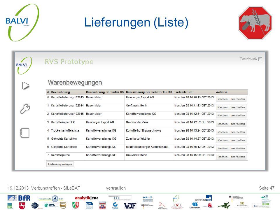 19.12.2013 Verbundtreffen - SiLeBATvertraulichSeite 47 Lieferungen (Liste)