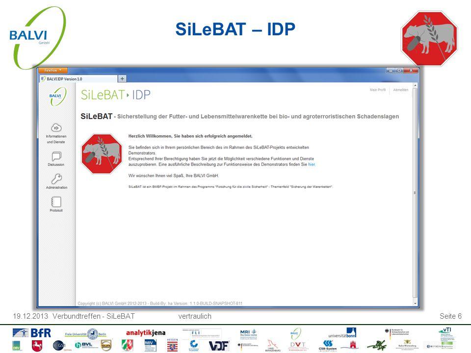 19.12.2013 Verbundtreffen - SiLeBATvertraulichSeite 6 SiLeBAT – IDP