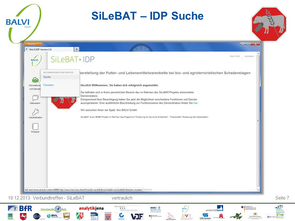 19.12.2013 Verbundtreffen - SiLeBATvertraulichSeite 7 SiLeBAT – IDP Suche