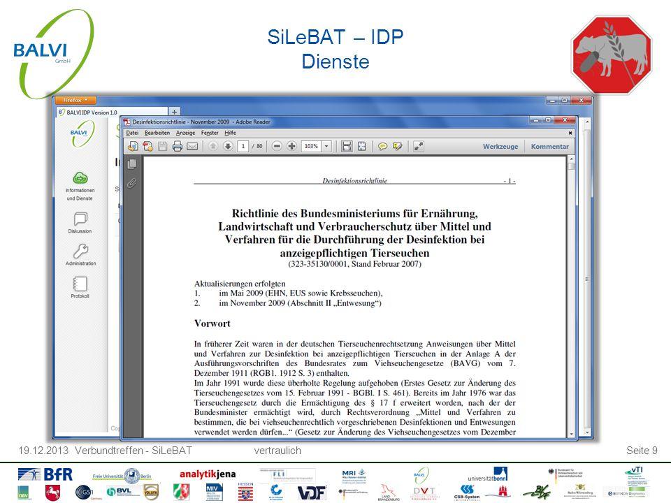 19.12.2013 Verbundtreffen - SiLeBATvertraulichSeite 9 SiLeBAT – IDP Dienste