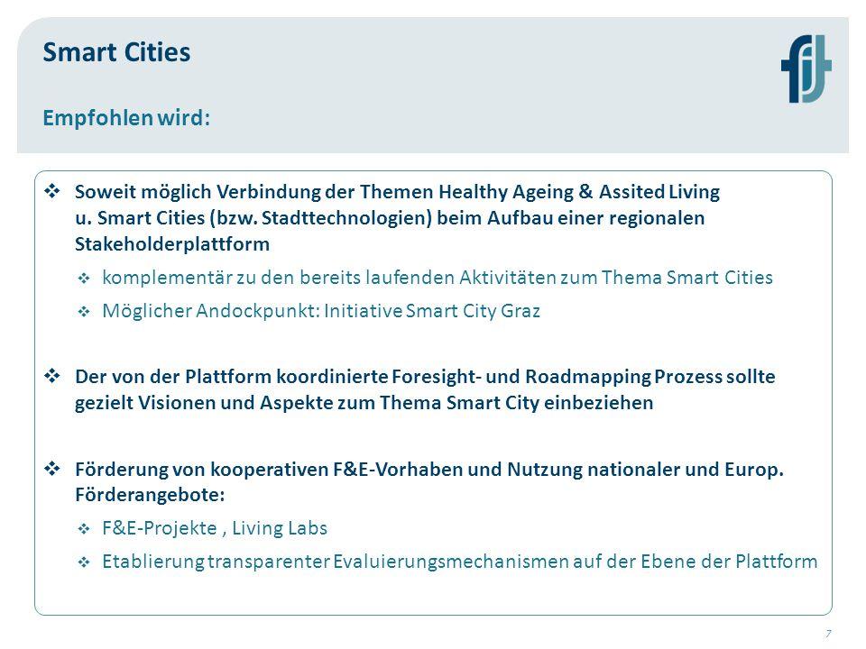 7  Soweit möglich Verbindung der Themen Healthy Ageing & Assited Living u. Smart Cities (bzw. Stadttechnologien) beim Aufbau einer regionalen Stakeho