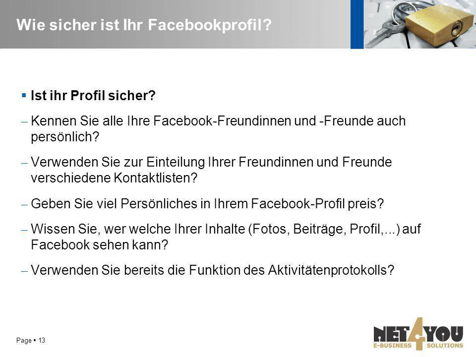 Wie sicher ist Ihr Facebookprofil?  Ist ihr Profil sicher?  Kennen Sie alle Ihre Facebook-Freundinnen und -Freunde auch persönlich?  Verwenden Sie