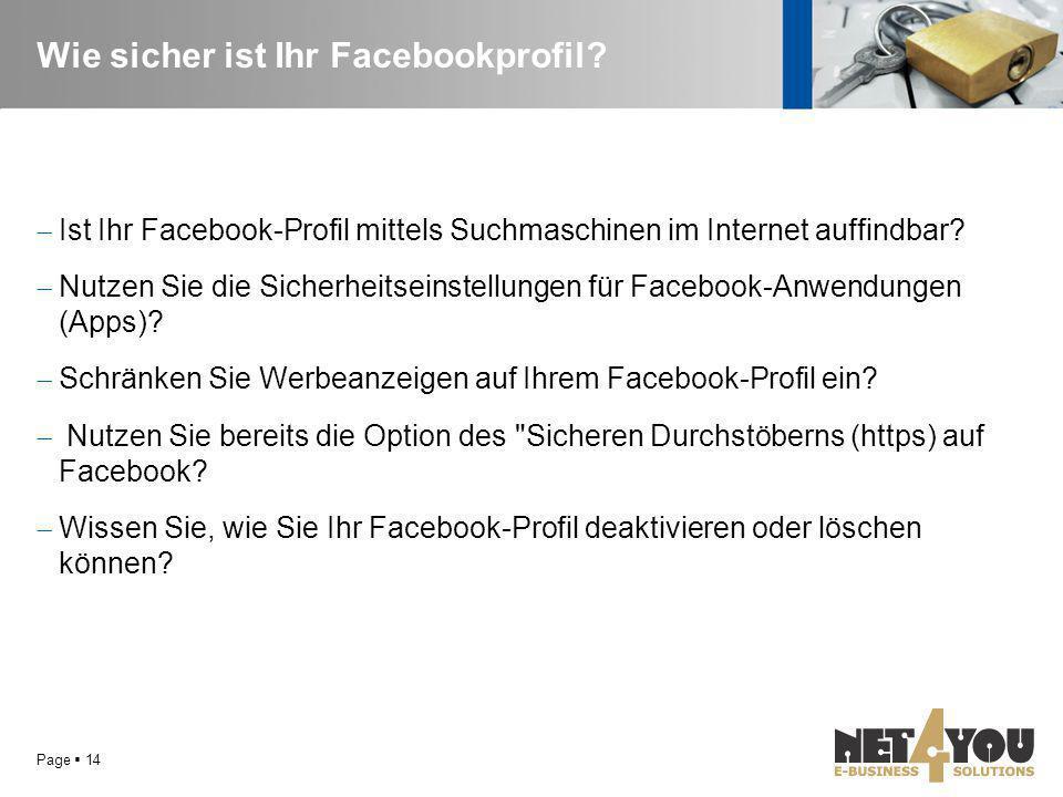 Wie sicher ist Ihr Facebookprofil?  Ist Ihr Facebook-Profil mittels Suchmaschinen im Internet auffindbar?  Nutzen Sie die Sicherheitseinstellungen f