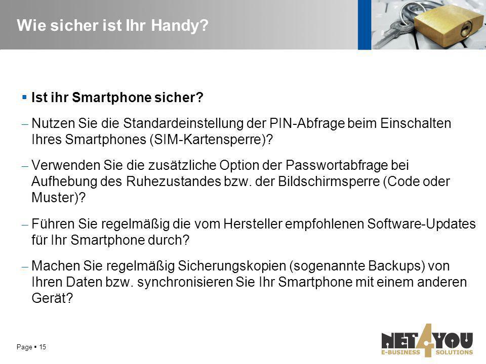 Wie sicher ist Ihr Handy? Page  15  Ist ihr Smartphone sicher?  Nutzen Sie die Standardeinstellung der PIN-Abfrage beim Einschalten Ihres Smartphon