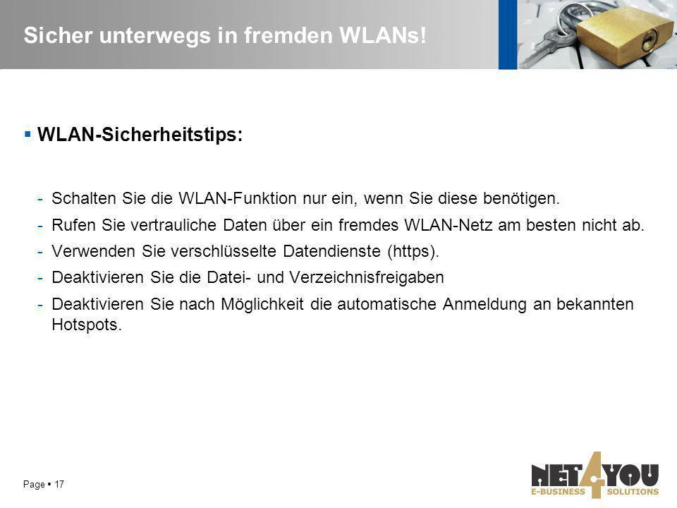 Sicher unterwegs in fremden WLANs!  WLAN-Sicherheitstips: -Schalten Sie die WLAN-Funktion nur ein, wenn Sie diese benötigen. -Rufen Sie vertrauliche