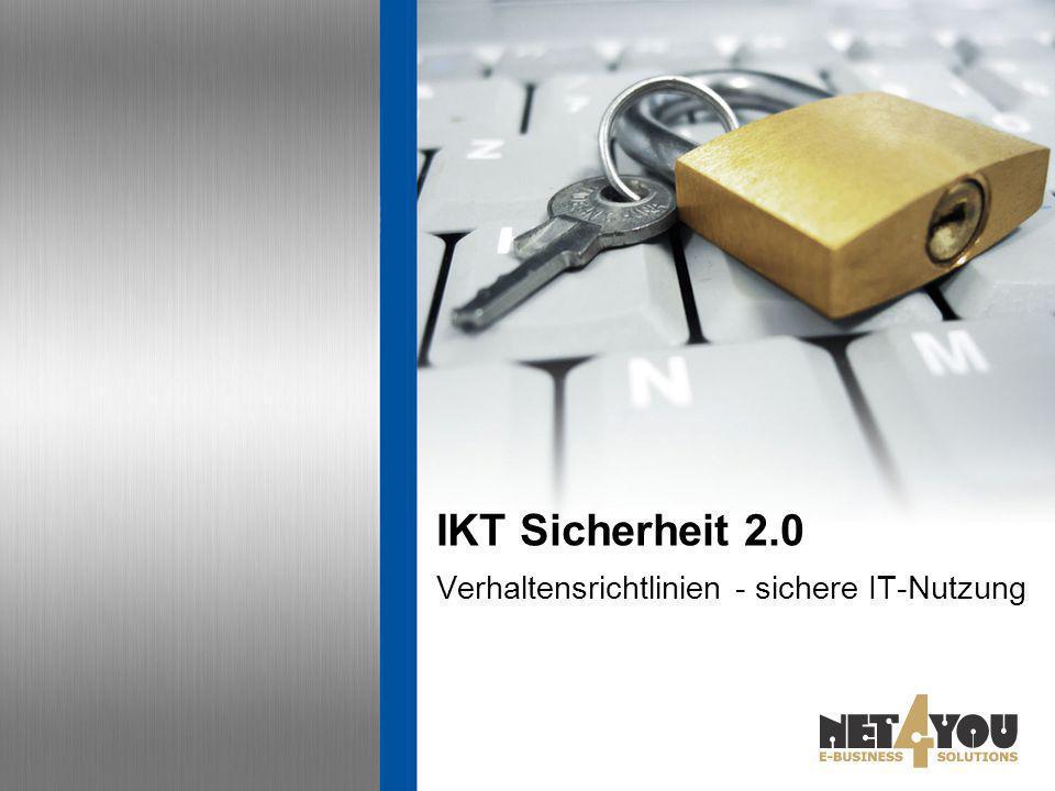 IKT Sicherheit 2.0 Verhaltensrichtlinien - sichere IT-Nutzung
