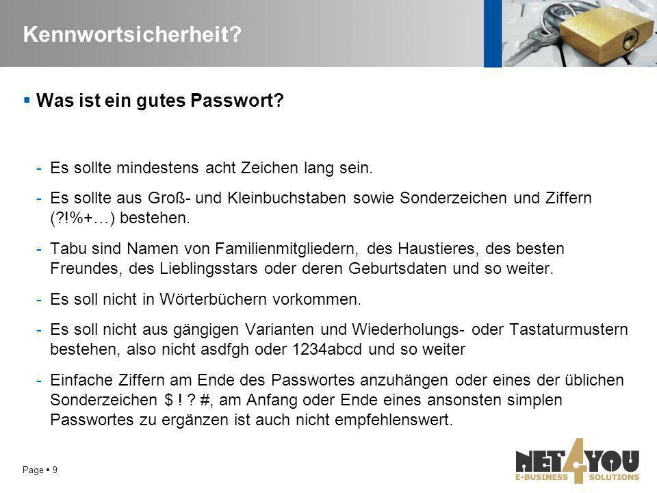 Kennwortsicherheit?  Was ist ein gutes Passwort? -Es sollte mindestens acht Zeichen lang sein. -Es sollte aus Groß- und Kleinbuchstaben sowie Sonderz