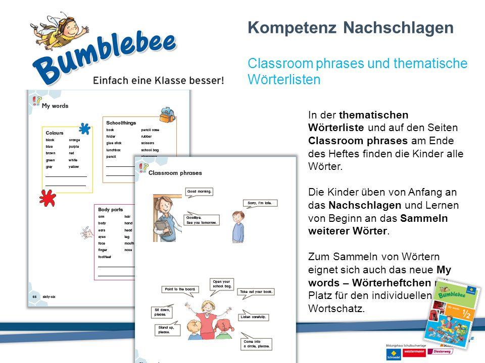 In der thematischen Wörterliste und auf den Seiten Classroom phrases am Ende des Heftes finden die Kinder alle Wörter. Die Kinder üben von Anfang an d