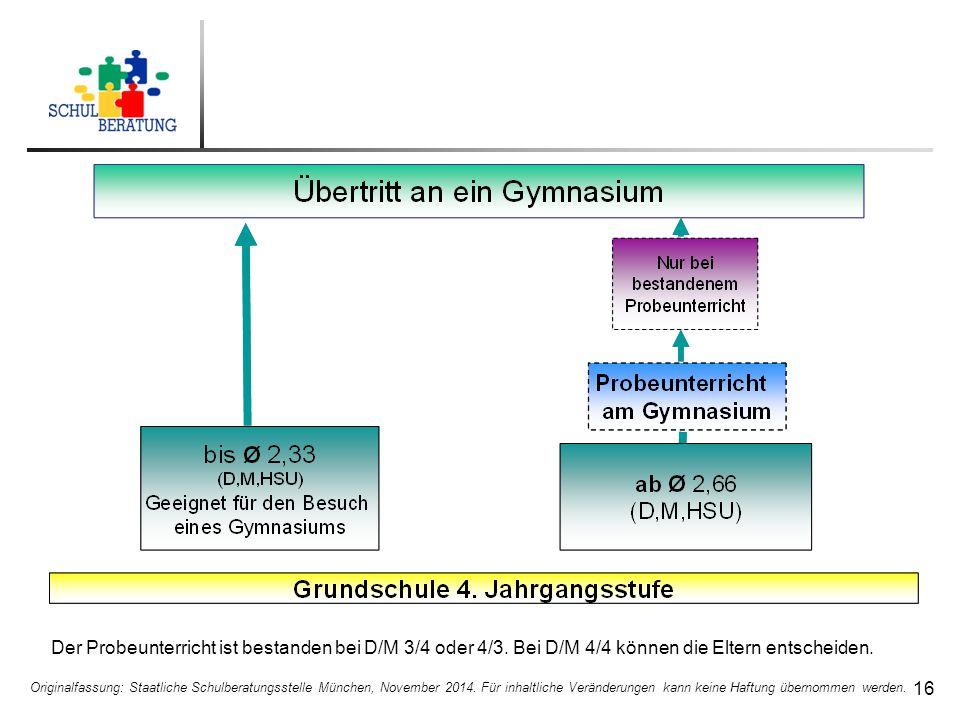 17 Der Probeunterricht ist bestanden bei D/M 3/4 oder 4/3.