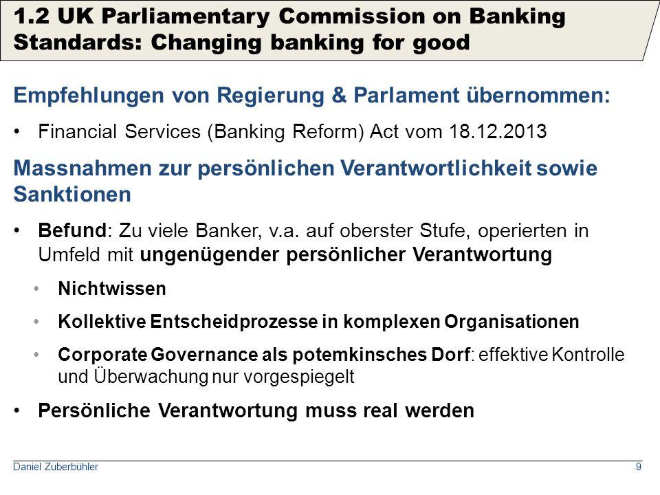Daniel Zuberbühler9 Empfehlungen von Regierung & Parlament übernommen: Financial Services (Banking Reform) Act vom 18.12.2013 Massnahmen zur persönlic