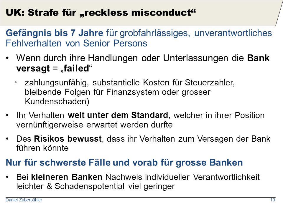 Daniel Zuberbühler13 Gefängnis bis 7 Jahre für grobfahrlässiges, unverantwortliches Fehlverhalten von Senior Persons Wenn durch ihre Handlungen oder U