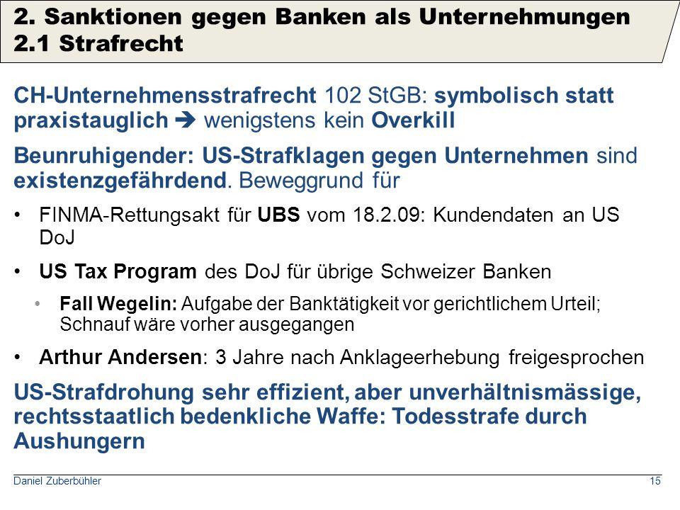 Daniel Zuberbühler15 CH-Unternehmensstrafrecht 102 StGB: symbolisch statt praxistauglich  wenigstens kein Overkill Beunruhigender: US-Strafklagen geg