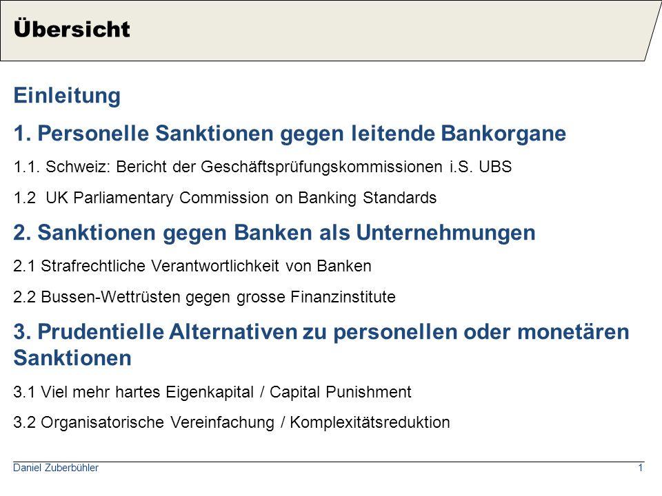 1 Einleitung 1. Personelle Sanktionen gegen leitende Bankorgane 1.1. Schweiz: Bericht der Geschäftsprüfungskommissionen i.S. UBS 1.2 UK Parliamentary