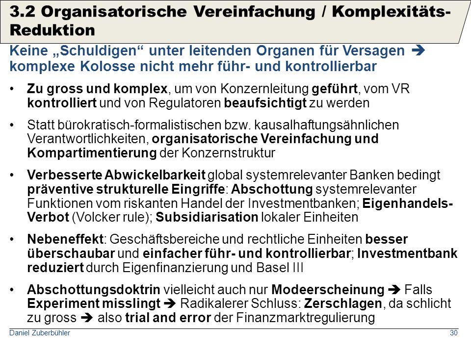 """Daniel Zuberbühler30 Keine """"Schuldigen"""" unter leitenden Organen für Versagen  komplexe Kolosse nicht mehr führ- und kontrollierbar Zu gross und kompl"""