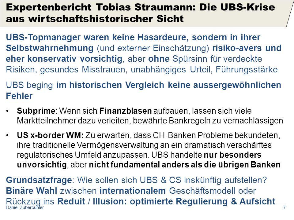 Daniel Zuberbühler7 UBS-Topmanager waren keine Hasardeure, sondern in ihrer Selbstwahrnehmung (und externer Einschätzung) risiko-avers und eher konser