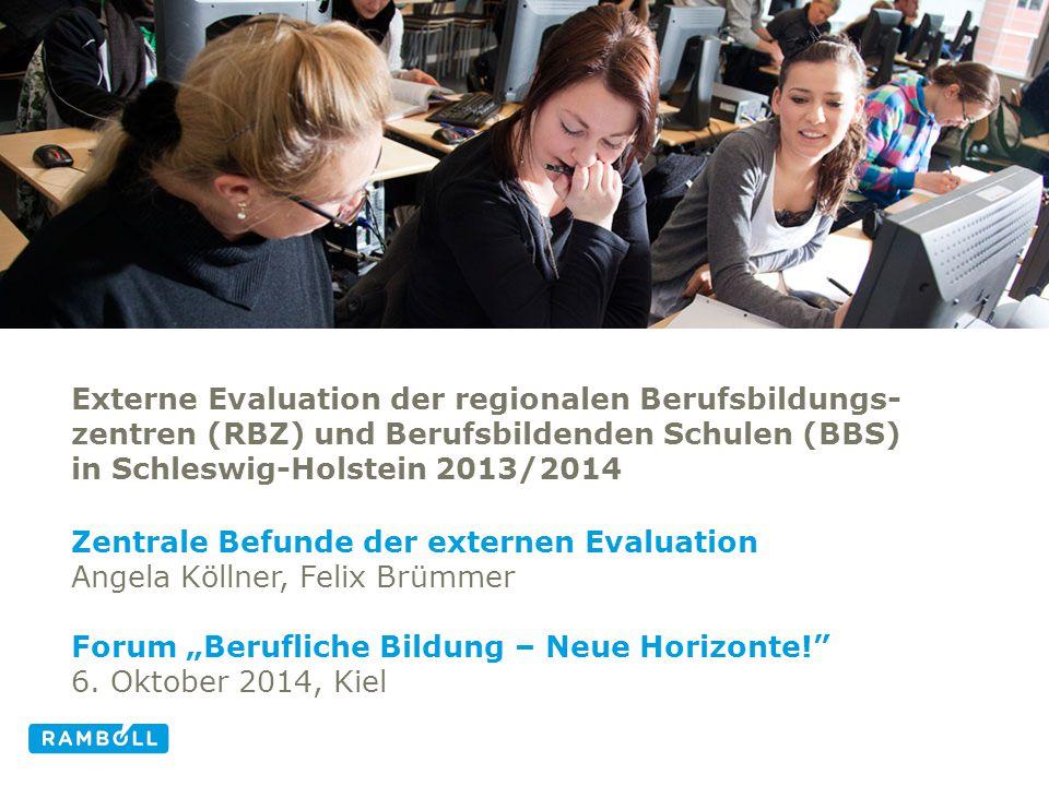 Externe Evaluation der regionalen Berufsbildungs- zentren (RBZ) und Berufsbildenden Schulen (BBS) in Schleswig-Holstein 2013/2014 Zentrale Befunde der